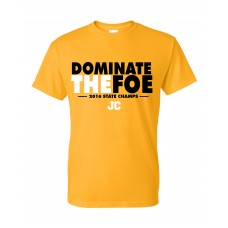 Dominate The Foe JCHS State Champs T-Shirt