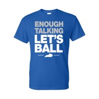 Enough Talking Let's Ball - Ky Tee